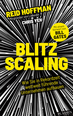 Blitzscaling von Fried,  Irene, Gates,  Bill, Hoffman,  Reid, Yeh,  Chris