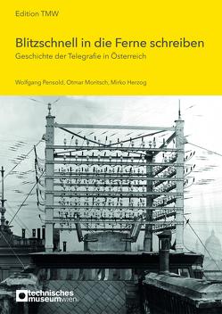 Blitzschnell in die Ferne schreiben von Herzog,  Mirko, Moritsch,  Otmar, Pensold,  Wolfgang