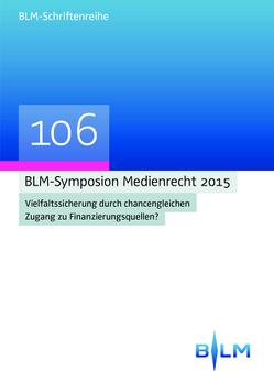 BLM-Symposium Medienrecht 2015 von Bayerische Landeszentrale für Neue Medien