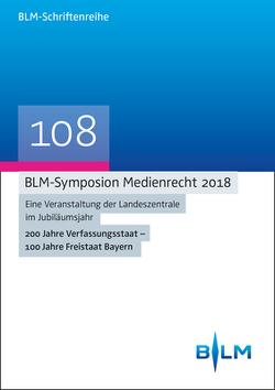 BLM-Symposium Medienrecht 2018 von Bayerische Landeszentrale für Neue Medien