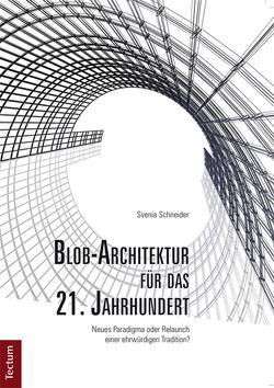 Blob-Architektur für das 21. Jahrhundert von Schneider,  Svenia
