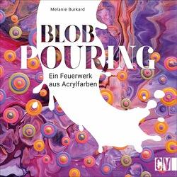Blob Pouring von Burkard,  Melanie