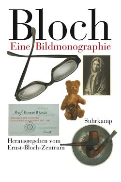 Bloch. Eine Bildmonographie von Ernst Bloch Zentrum Ludwigshafen, Weigand,  Karl Heinz
