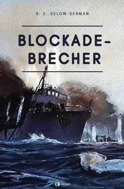 Blockade-Brecher von Selow-Serman,  K. E.