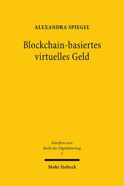 Blockchain-basiertes virtuelles Geld von Spiegel,  Alexandra