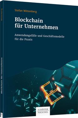 Blockchain für Unternehmen von Wittenberg,  Stefan