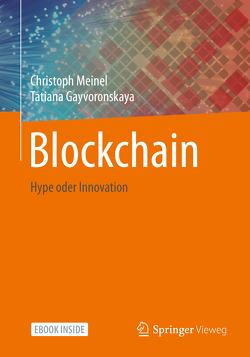 Blockchain von Gayvoronskaya,  Tatiana, Meinel,  Christoph