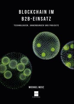Blockchain im B2B-Einsatz von Michael,  Merz