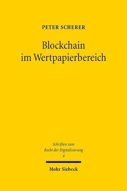 Blockchain im Wertpapierbereich von Scherer,  Peter