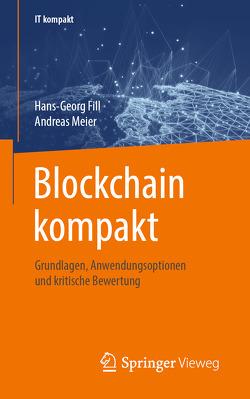 Blockchain kompakt von Fill,  Hans-Georg, Meier,  Andreas