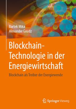 Blockchain-Technologie in der Energiewirtschaft von Goudz,  Alexander, Mika,  Bartek