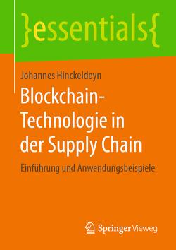 Blockchain-Technologie in der Supply Chain von Hinckeldeyn,  Johannes
