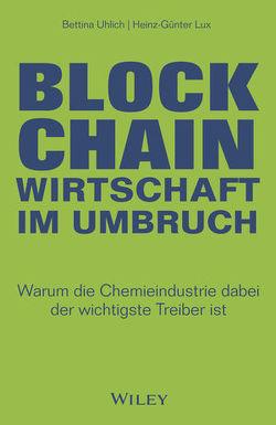 Blockchain – Wirtschaft im Umbruch von Lux,  Heinz-Günter, Uhlich,  Bettina