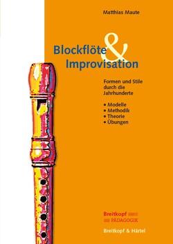 Blockflöte und Improvisation von Maute,  Matthias