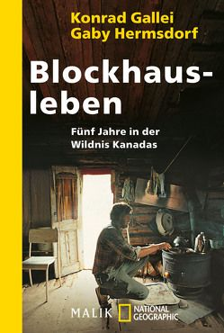 Blockhausleben von Gallei,  Konrad, Hermsdorf,  Gaby