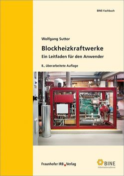 Blockheizkraftwerke. von Suttor,  Wolfgang