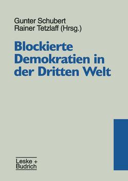 Blockierte Demokratien in der Dritten Welt von Schubert,  Gunter, Tetzlaff,  Rainer
