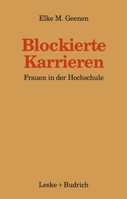 Blockierte Karrieren von Geenen,  Elke