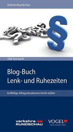 Blog-Buch Lenk- und Ruhezeiten von Horwarth,  Olaf