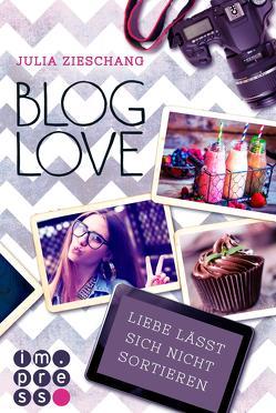 Blog Love. Liebe lässt sich nicht sortieren von Zieschang,  Julia