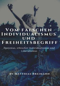 Blogbeiträge als Magazin / Vom falschen Individualismus und Freiheitsbegriff von Breimann,  Matthias