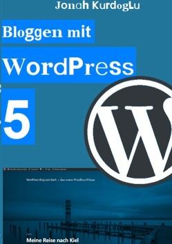 Bloggen mit WordPress 5 von Kurdoglu,  Jonah