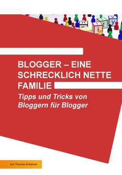 Blogger – eine schrecklich nette Familie von Scherner,  Thomas