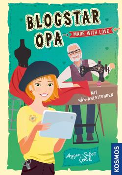 Blogstar Opa – Made with love von Çelik,  Aygen-Sibel, Liepins,  Carolin