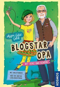 Blogstar Opa – Mit Herz und Schere von Çelik,  Aygen-Sibel, Liepins,  Carolin