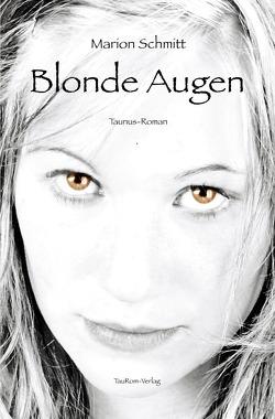 Blonde Augen von Schmitt,  Marion