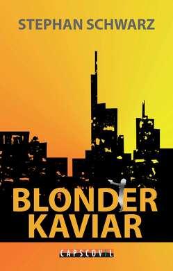 Blonder Kaviar von Schwarz,  Stephan