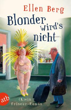 Blonder wird's nicht von Berg,  Ellen