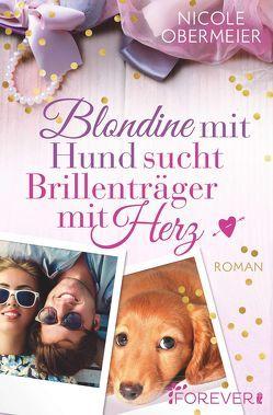 Blondine mit Hund sucht Brillenträger mit Herz von Obermeier,  Nicole
