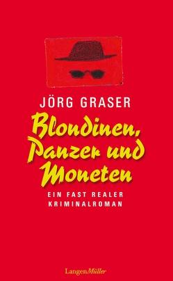 Blondinen, Panzer und Moneten von Graser,  Jörg