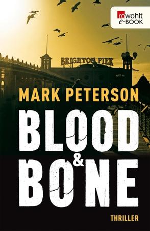 Blood & Bone von Peterson,  Mark, Witthuhn,  Karen