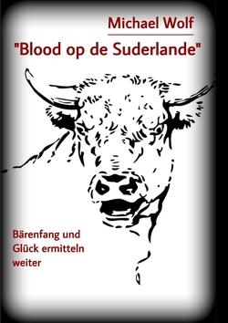 """""""Blood op de Suderlande"""" von Wolf,  Michael"""