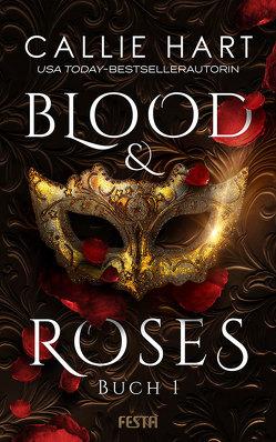 Blood & Roses – Buch 1 von Hart,  Callie