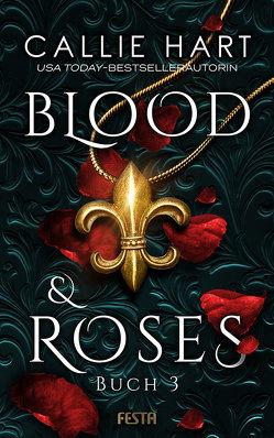 Blood & Roses – Buch 3 von Hart,  Callie