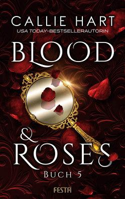 Blood & Roses – Buch 5 von Hart,  Callie