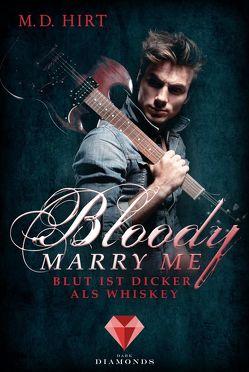 Bloody Marry Me 1: Blut ist dicker als Whiskey von Hirt,  M. D.