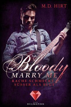 Bloody Marry Me 2: Rache schmeckt süßer als Blut von Hirt,  M. D.