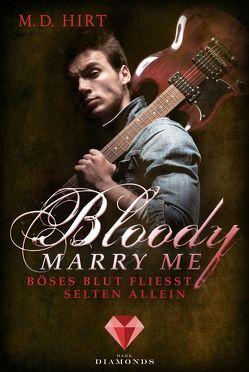 Bloody Marry Me 3: Böses Blut fließt selten allein von Hirt,  M. D.