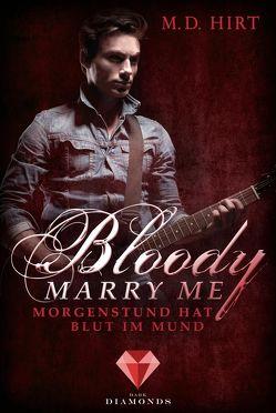 Bloody Marry Me 4: Morgenstund hat Blut im Mund von Hirt,  M. D.