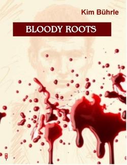 BLOODY ROOTS von Bührle,  Kim