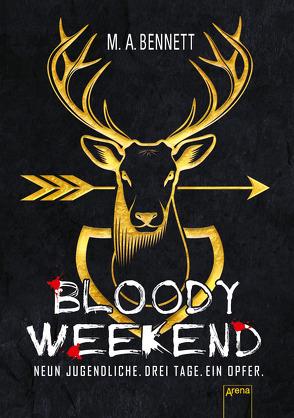 Bloody Weekend. Neun Jugendliche. Drei Tage. Ein Opfer von Bennett,  M.A., Häußler,  Sonja