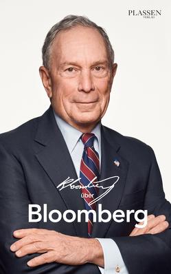 Bloomberg über Bloomberg von Bloomberg,  Michael, Neumüller,  Egbert