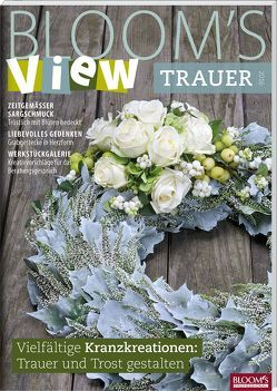 BLOOM's VIEW Trauer 2016 von Team BLOOM's