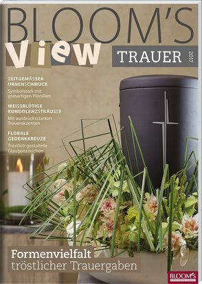 BLOOM's VIEW Trauer 2017 von Team BLOOM's