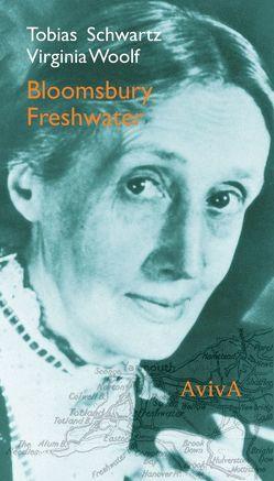 Bloomsbury & Freshwater von Reichert,  Klaus, Schwartz,  Tobias, Woolf,  Virginia
