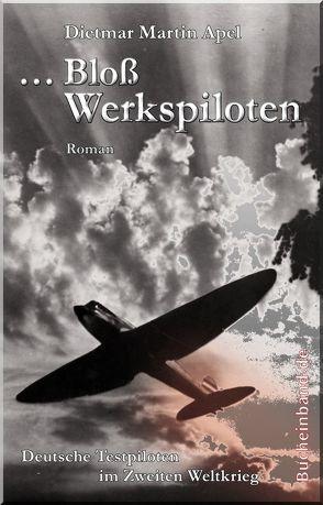 …Bloß Werkspiloten von Apel,  Dietmar Martin
